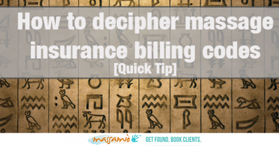 How to Decipher Massage Insurance Billing Codes [Quick Tip]