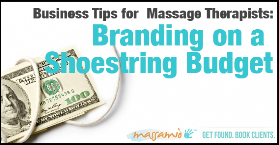 Branding on a Shoestring Budget for Massage Therapists