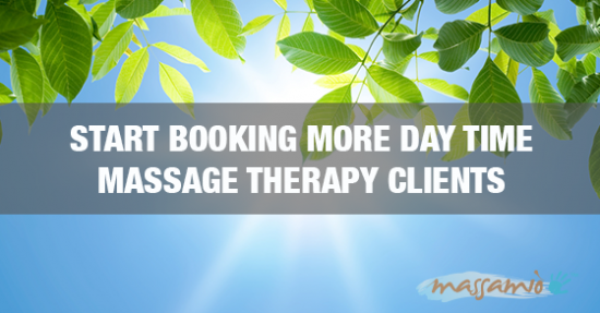 6 Steps to Booking More Day Time Massage Therapy Clients