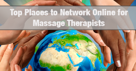 Top Places to Network Online for Massage Therapists