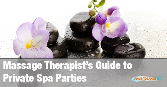 Massage Therapist's Guide to Working at Private Spa Parties